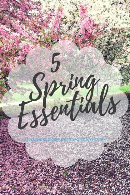 5 Spring Essentials.jpg